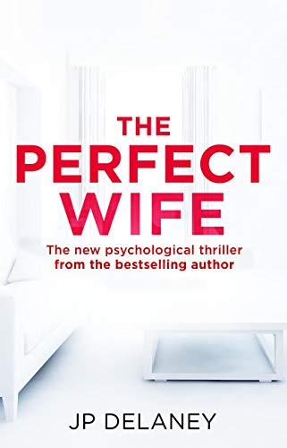 The Perfect Wife: The unique and explosive new thriller from the globally bestselling author of The Girl Before (English Edition)