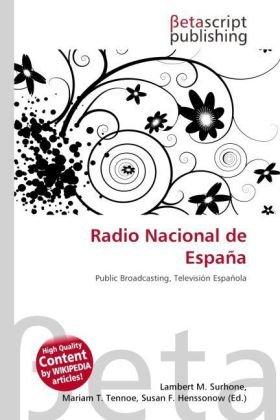 Radio Nacional de Espana: Amazon.es: Surhone, Lambert M, Tennoe, Mariam T, Henssonow, Susan F: Libros en idiomas extranjeros