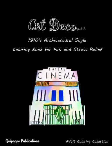 Art Deco vol 2: 1910's Architectural Style Coloring Book for Fun and Stress Relief