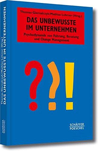 das-unbewusste-im-unternehmen-psychodynamik-von-fhrung-beratung-und-change-management-systemisches-management