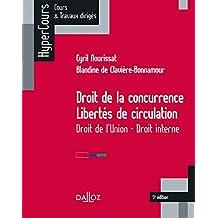 Droit de la concurrence - Libertés de circulation. Droit de l'Union - Droit interne (HyperCours) (French Edition)