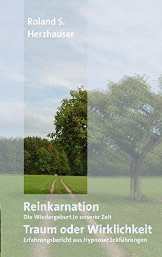 Reinkarnation: Traum oder Wirklichkeit Taschenbuch – 1. Juni 2007 Roland S Herzhauser Books on Demand 3833479027 Anthroposophie