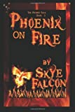 Phoenix on Fire the Probed Saga Book 2, Falcon, Skye, 0989307190