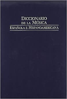 Diccionario de la musica espanola e hispanoamericana / Dictionary of Spanish and Latin American music: Faura - Guataca: 5 (Fondos Distribuidos)