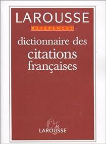 Dictionnaire des citations françaises par Larousse