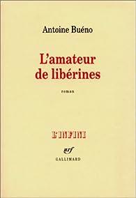 L'Amateur de libérines par Antoine Buéno