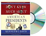 img - for Don't Know Much About the American Presidents Audiobook [Audiobook, Unabridged] [Don't Know Much About the American Presidents] (Don't Know Much About the American Presidents Audiobook) book / textbook / text book