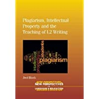 Plagiarism, Intellectual Property and the Teaching of L2 Writing (24) (NEW PERSPECTIVES ON LANGUAGE AND EDUCATION (24))