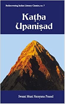 Katha Upanisad: In English with Commentary, Original Sanskrit Text with Its Roman Translation (Rediscovering Indian Literary Classics)