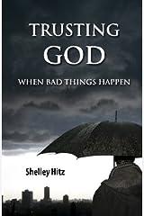 Trusting God When Bad Things Happen (Forgiveness Formula) Paperback