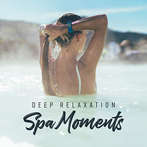 - Deep Relaxation Spa Moments: Selection of Best 2019 New Age Music for Spa Salon, Wellness, Aromatherapy, Hot Baths & Massage Sessions