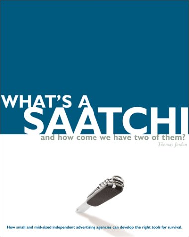 Image of WHAT'S A SAATCHI...? (Brandingusa)