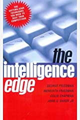 THE INTELLIGENCE EDGE: How to Profit in the Information Age Hardcover