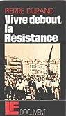 Vivre debout : la résistance par Durand (II)