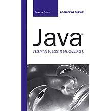 Java®: L'essentiel du code et des commandes (Le guide de survie)