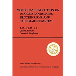 Molecular Evolution on Rugged Landscapes: Protein, RNA, and the Immune System (Volume IX) (Santa Fe Institute Series)