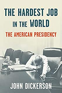 Book Cover: The Hardest Job in the World: The American Presidency