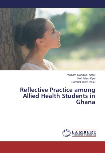 Reflective Practice among Allied Health Students in Ghana ebook