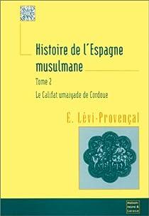 Histoire de l'Espagne musulmane par Lévi-Provençal