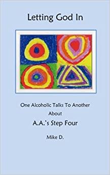 Book Letting God In: One Alcoholic Talks To Another About A.A.'s Step Four