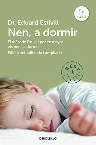 Nen, a dormir (edició actualitzada i ampliada): El Mètode Estivill per ensenyar els nens a dormir