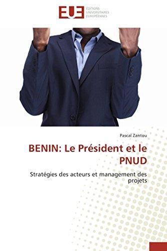 BENIN: Le Président et le PNUD: Stratégies des acteurs et management des projets (Omn.Univ.Europ.) (French Edition)