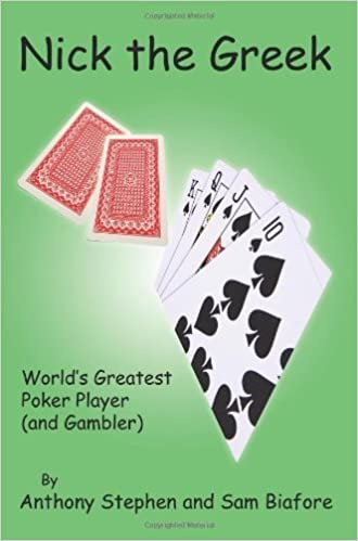 Book Nick The Greek: World's Greatest Poker Player and Gambler by Anthony Stephen (2007-05-30)