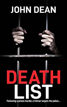 Death List Following A Prison Murder A Hitman Targets The Police Ebook Dean John Amazon Ca Kindle Store