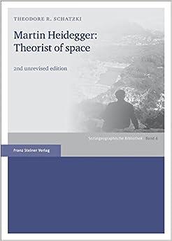 Martin Heidegger: Theorist of Space