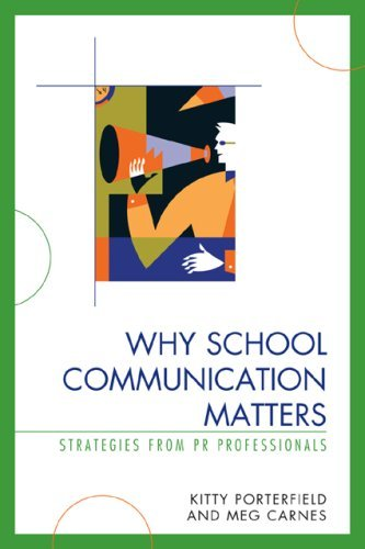 By Kitty Porterfield - Why School Communication Matters: Strategies From PR Professionals