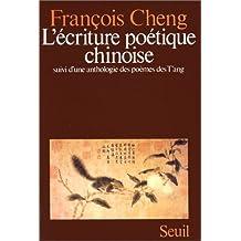 Ecriture poétique chinoise: Anthologie des poèmes de T'ang (//)