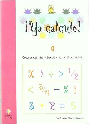 Ya Calculo 9 Sumas Restas Multiplicaciones Y Divisiones Spanish Edition 9788497003162 Martínez Romero José Books