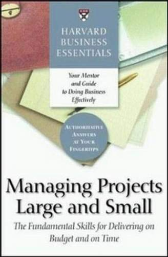 Delivering Business - Managing Projects Large and Small: The Fundamental Skills to Deliver on budget and on Time