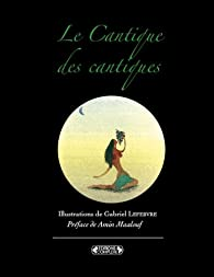 Le Cantique des Cantiques par Amin Maalouf