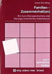 Familien-Zusammenhalt(en): Ein kurz-therapeutisches und lösungs-orientiertes Arbeitsbuch