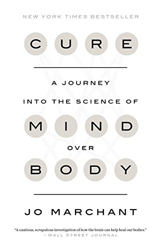 Cure: A Journey into the Science of Mind Over ()