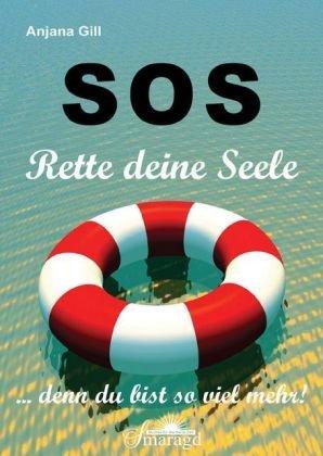 SOS - Rette deine Seele: denn du bist so viel mehr!