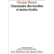 Grammaire des insultes et autres études