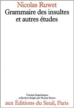 Book Grammaire des insultes et autres études (Travaux linguistiques) (French Edition)