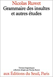 Grammaire des insultes et autres etudes (Travaux linguistiques) (French Edition)