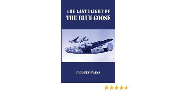 The Last Flight of the Blue Goose