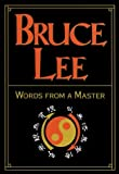 img - for Bruce Lee: Words From a Master book / textbook / text book