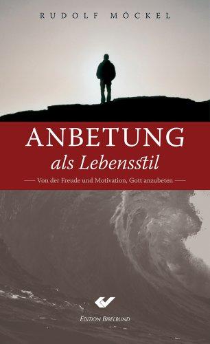 Anbetung als Lebensstil von Hans-Werner Deppe