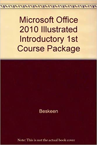 Microsoft Office 2010 Illustrated Introductory 1st Course Package Beskeen 9780495964254 Amazon Books