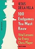 100 Endgames You Must Know: Vital Lessons For Every Chess Player-Jesus De La Villa