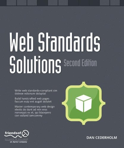 Web Standards Solutions: The Markup and Style Handbook, Special Edition by Dan Cederholm