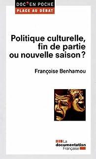 Politique culturelle, fin de partie ou nouvelle saison ? par Françoise Benhamou