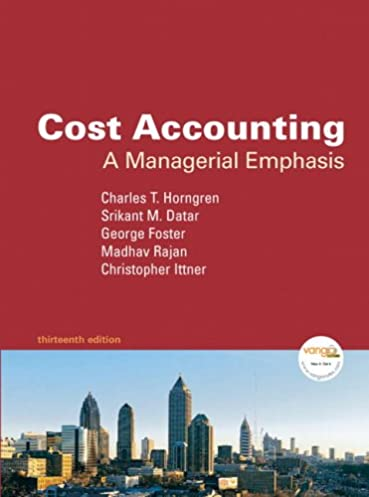 cost accounting a managerial emphasis value package includes rh amazon com Principles of Manufacturing Processes Metal Solutions Manual Textbook Solution Manuals