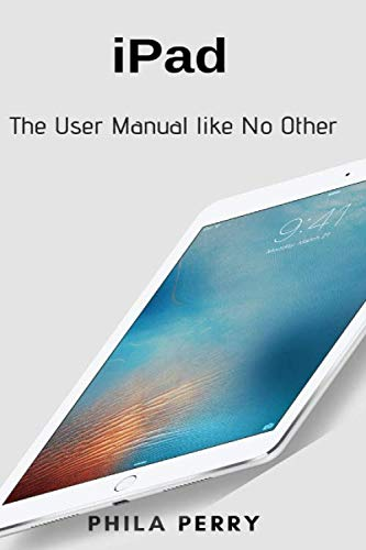 iPad: The User Manual like No Other