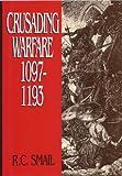 Book cover for Crusading Warfare 1097-1193